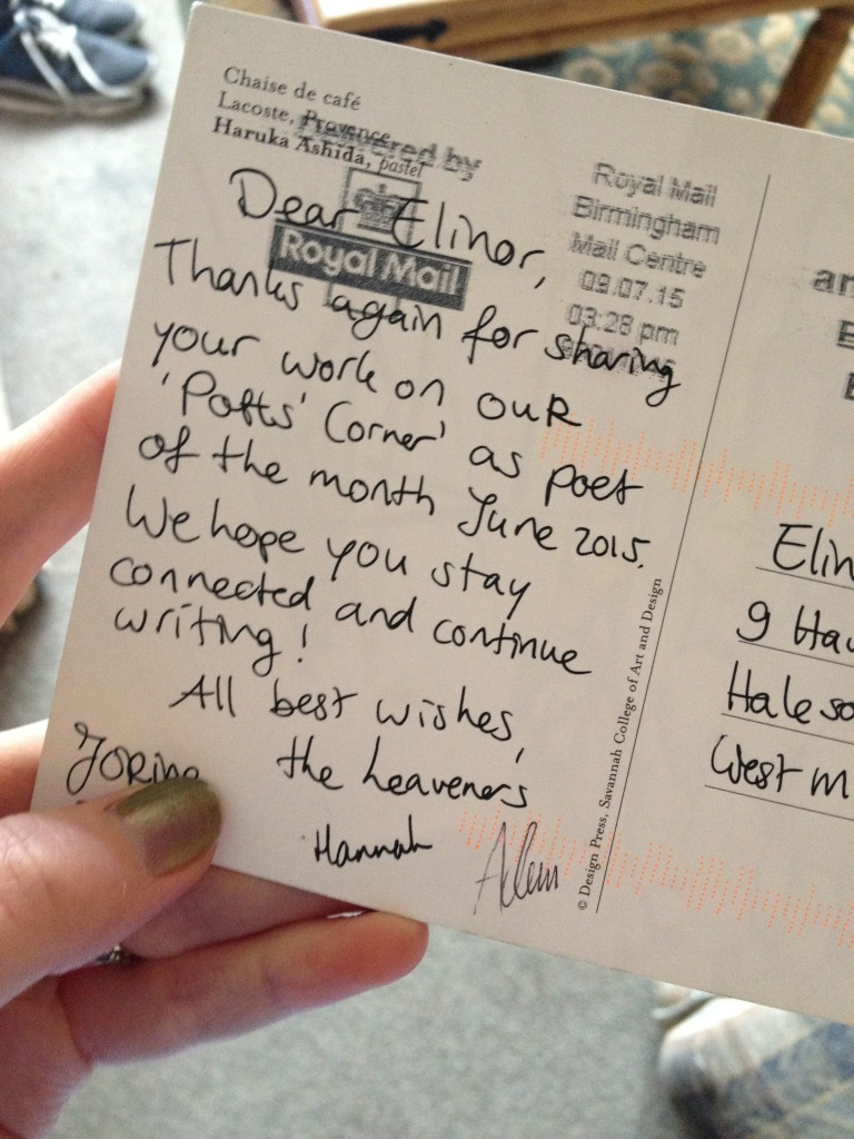 A postcard, the message reads: 'Dear Elinor, Thanks again for sharing your work on our 'Poets' Corner' as poet of the month June 2015. We hope you stay connected and continue writing! All best wishes, the Leaveners'.